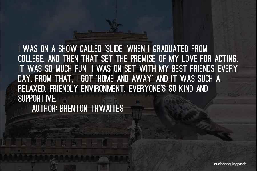 Brenton Thwaites Quotes 196414
