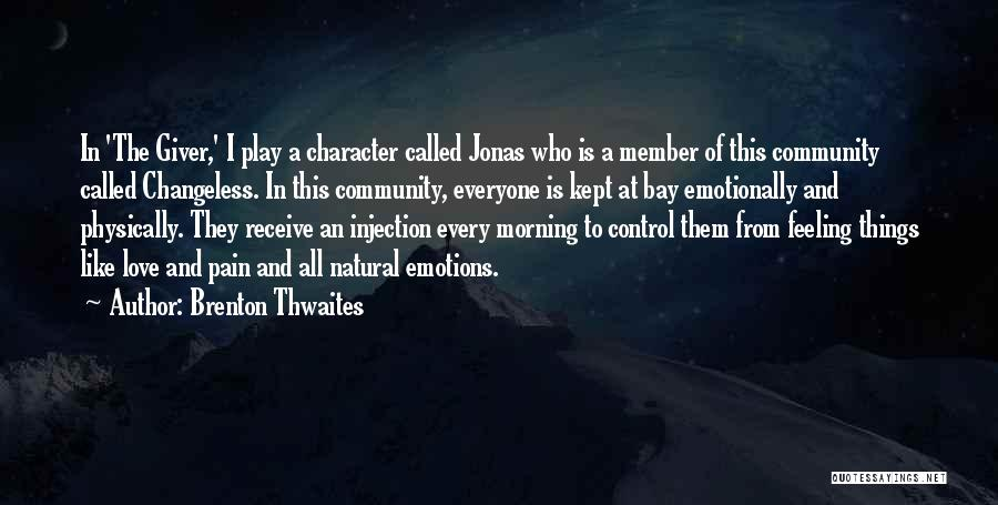 Brenton Thwaites Quotes 2118066