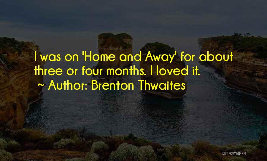 Brenton Thwaites Quotes 226653