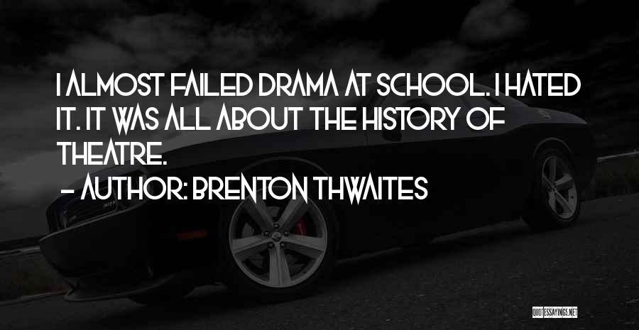 Brenton Thwaites Quotes 565958
