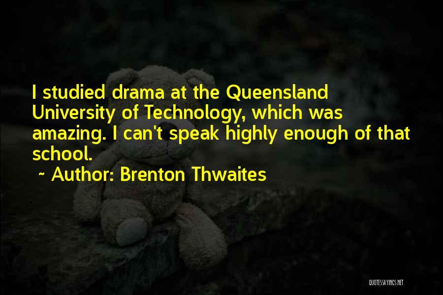 Brenton Thwaites Quotes 726209