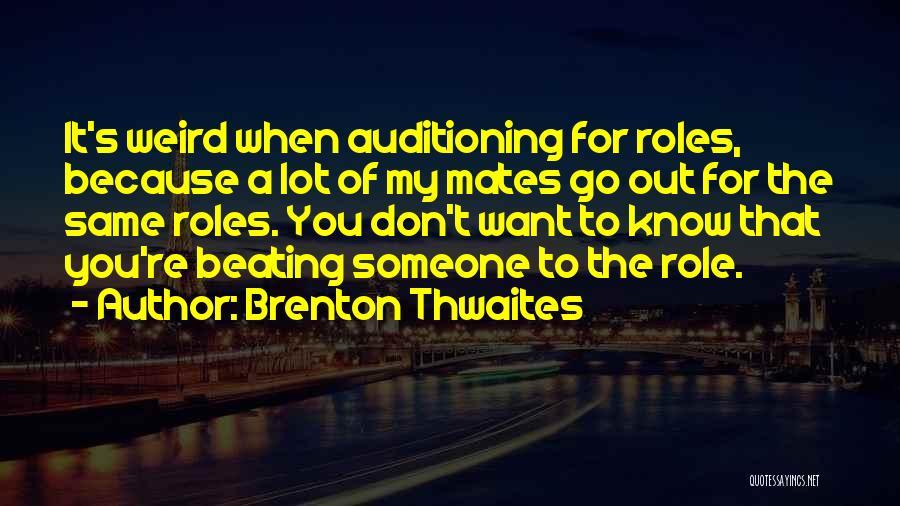 Brenton Thwaites Quotes 750397