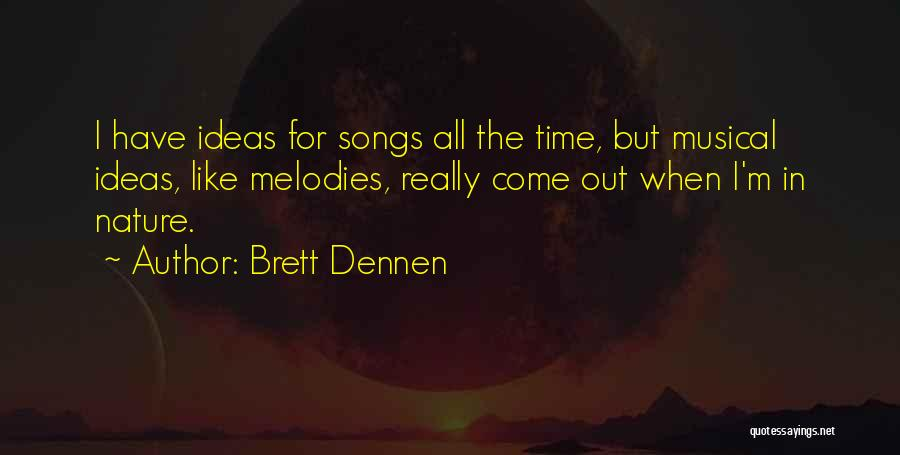 Brett Dennen Quotes 102836