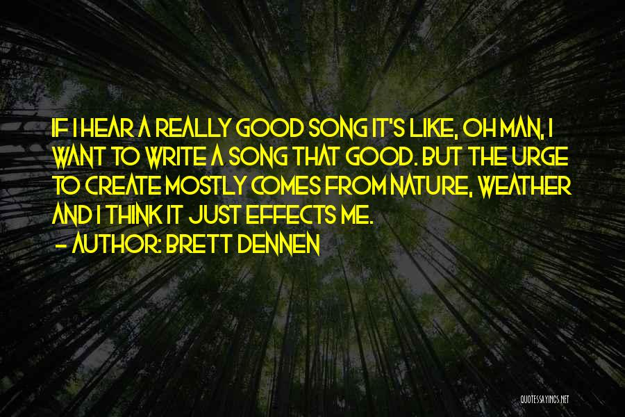 Brett Dennen Quotes 1147766