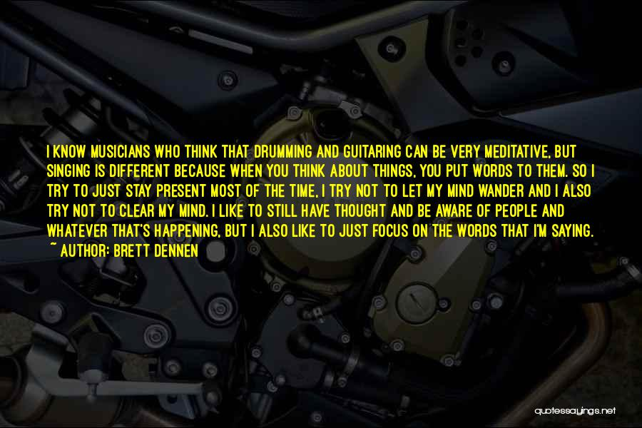 Brett Dennen Quotes 1327288