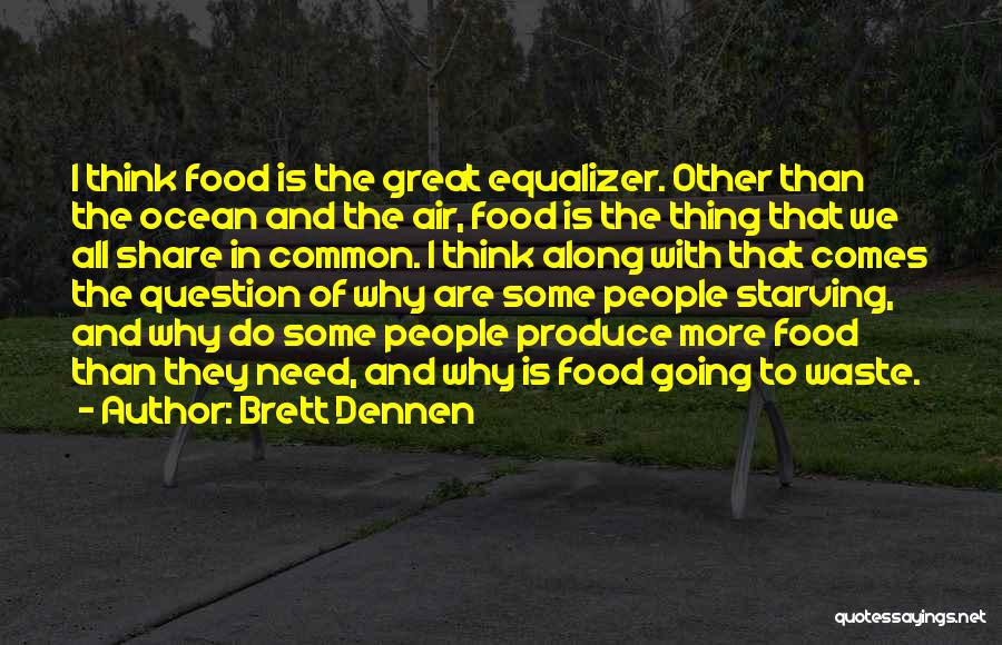Brett Dennen Quotes 134660