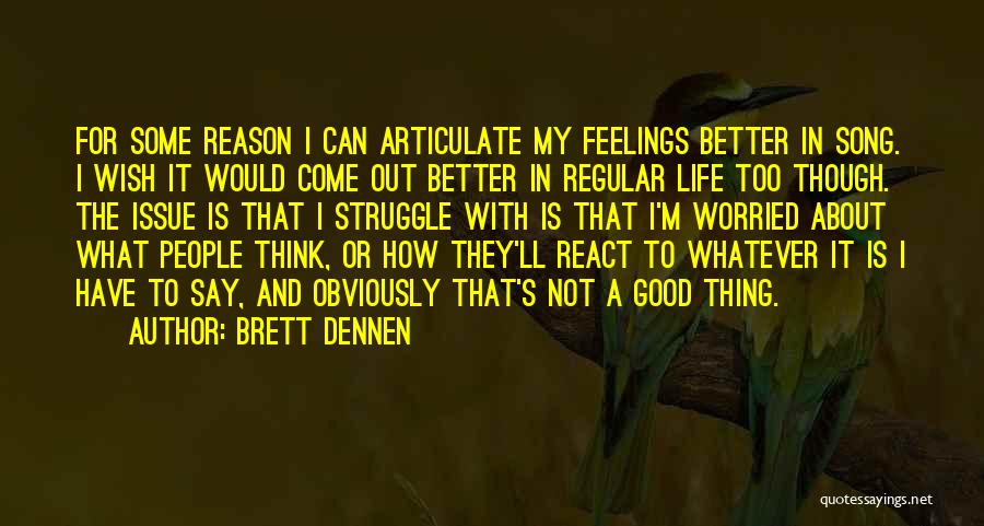 Brett Dennen Quotes 1611466