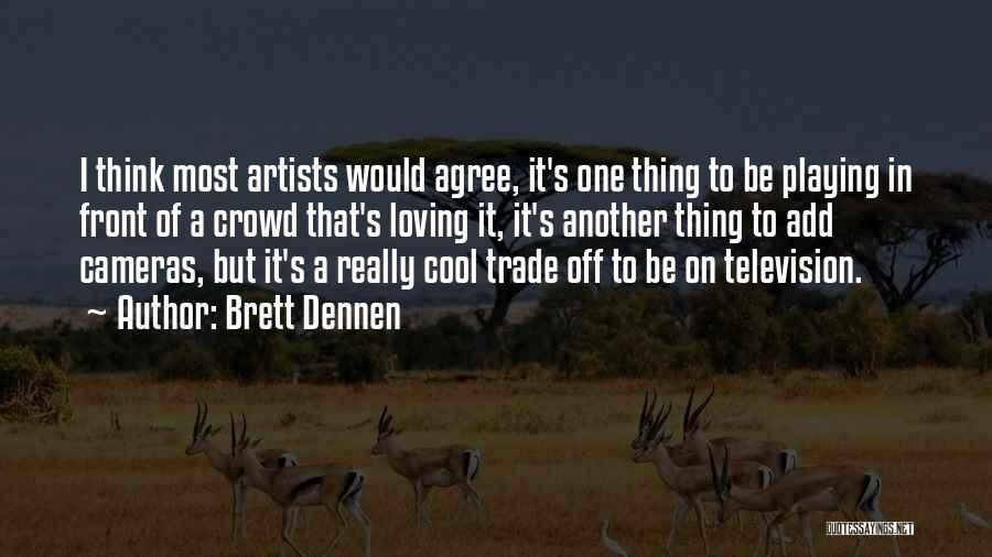 Brett Dennen Quotes 1636415