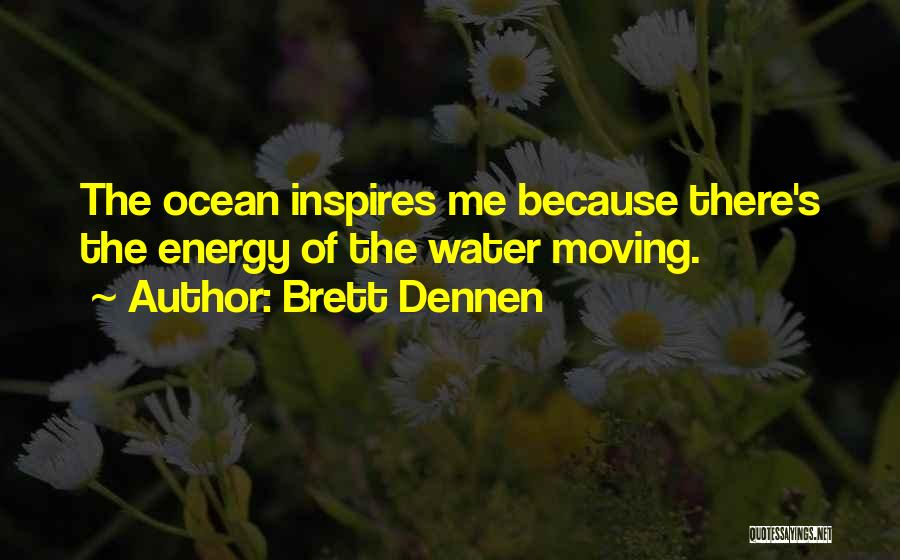 Brett Dennen Quotes 1656082