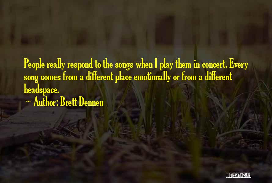 Brett Dennen Quotes 2013438