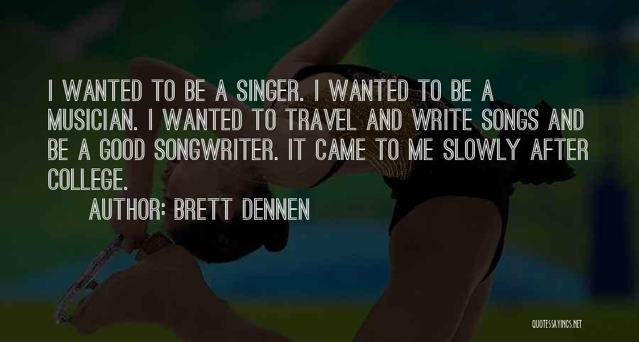 Brett Dennen Quotes 2038021