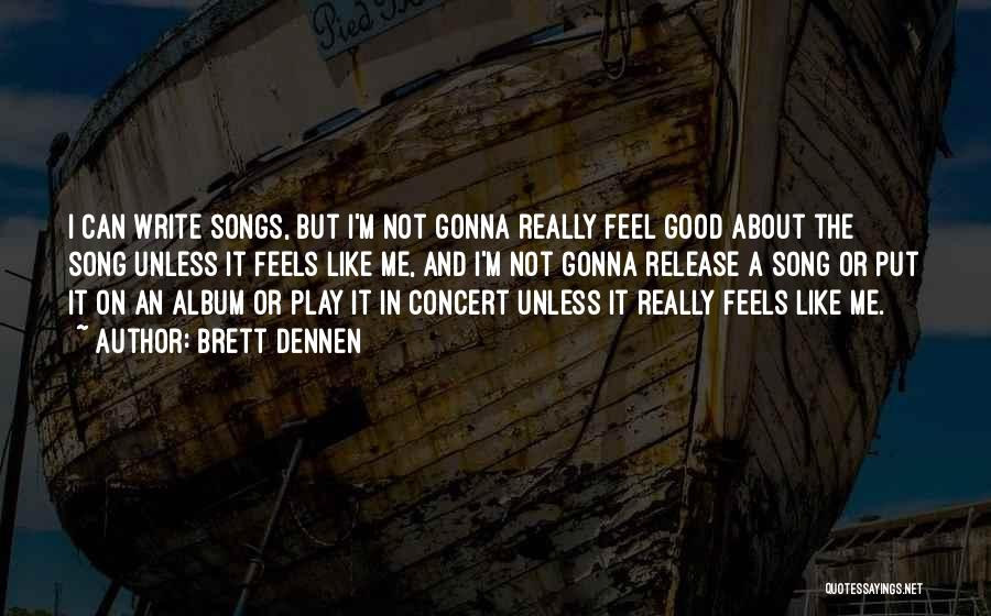 Brett Dennen Quotes 205955