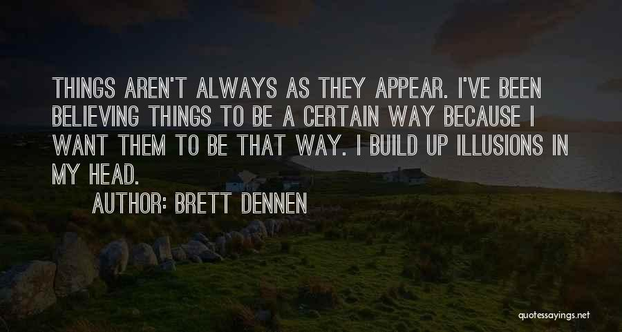 Brett Dennen Quotes 2204735