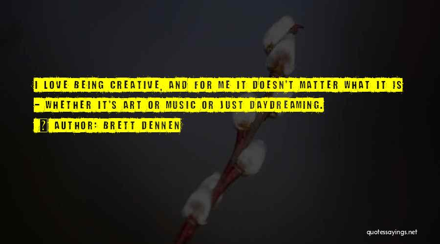 Brett Dennen Quotes 251036