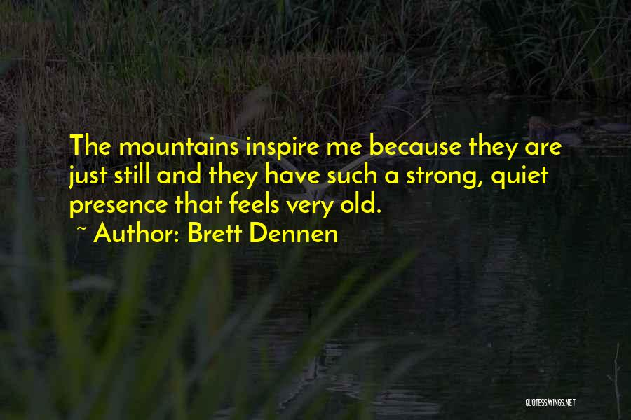 Brett Dennen Quotes 473578