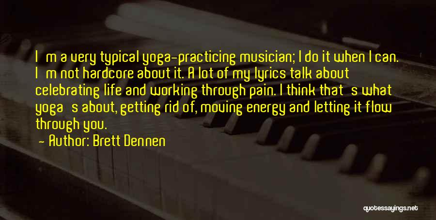 Brett Dennen Quotes 513504