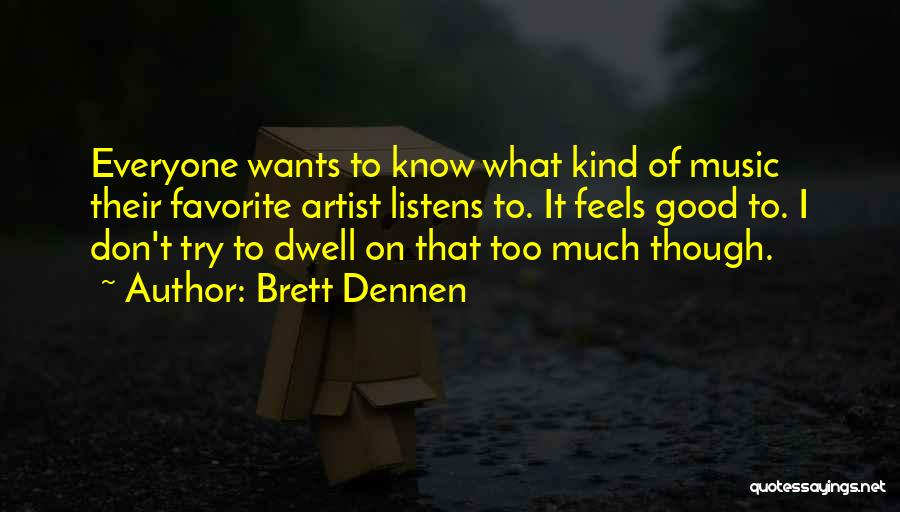 Brett Dennen Quotes 631634
