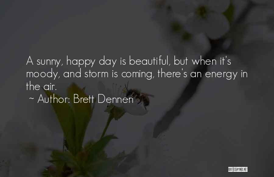 Brett Dennen Quotes 825293