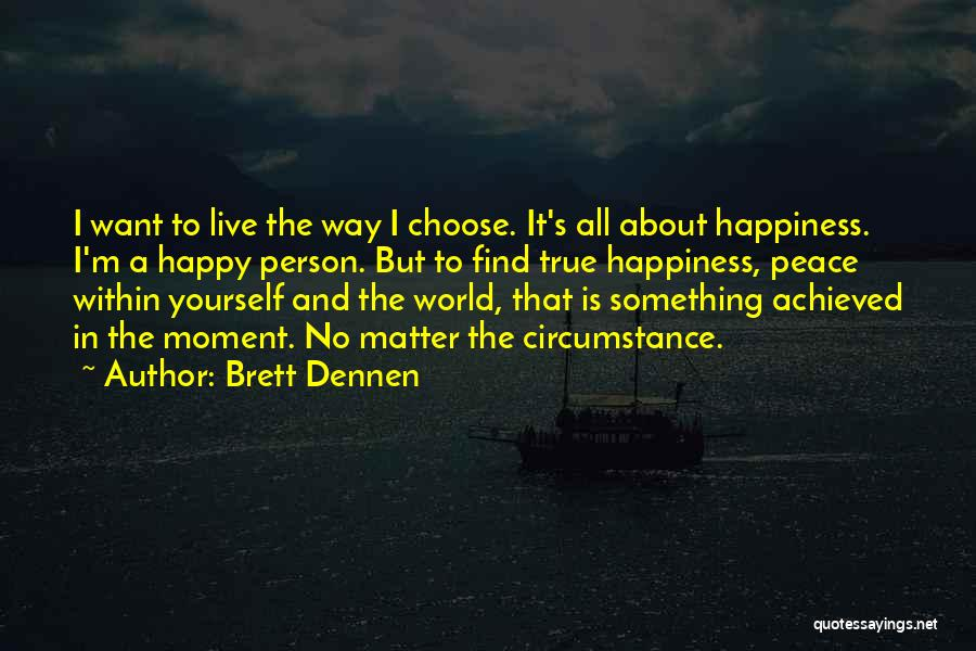 Brett Dennen Quotes 892264
