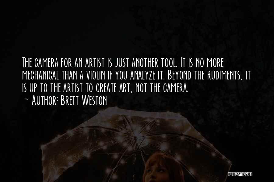 Brett Weston Quotes 1276914
