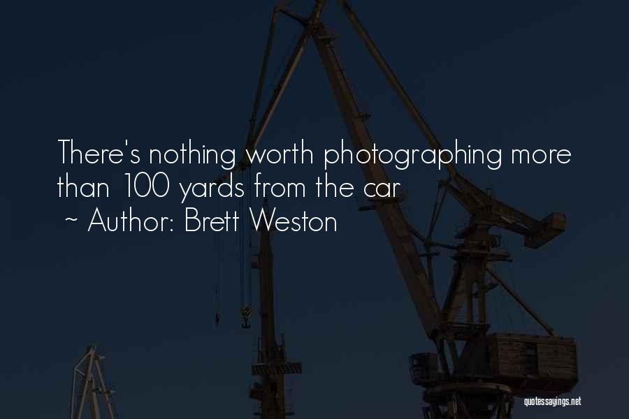 Brett Weston Quotes 1817324