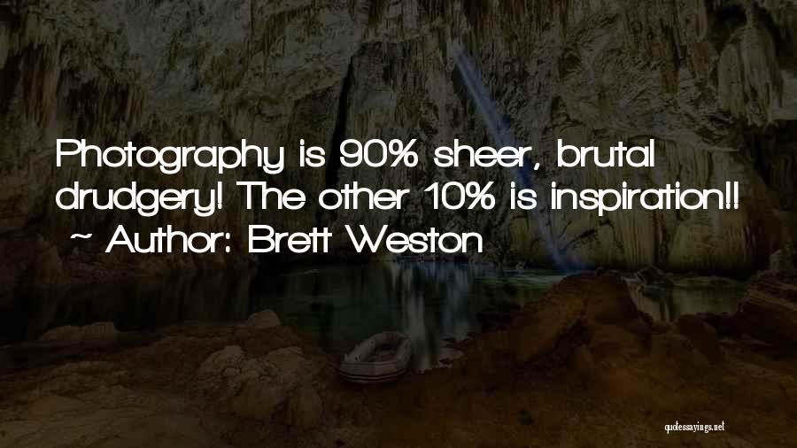 Brett Weston Quotes 2145082