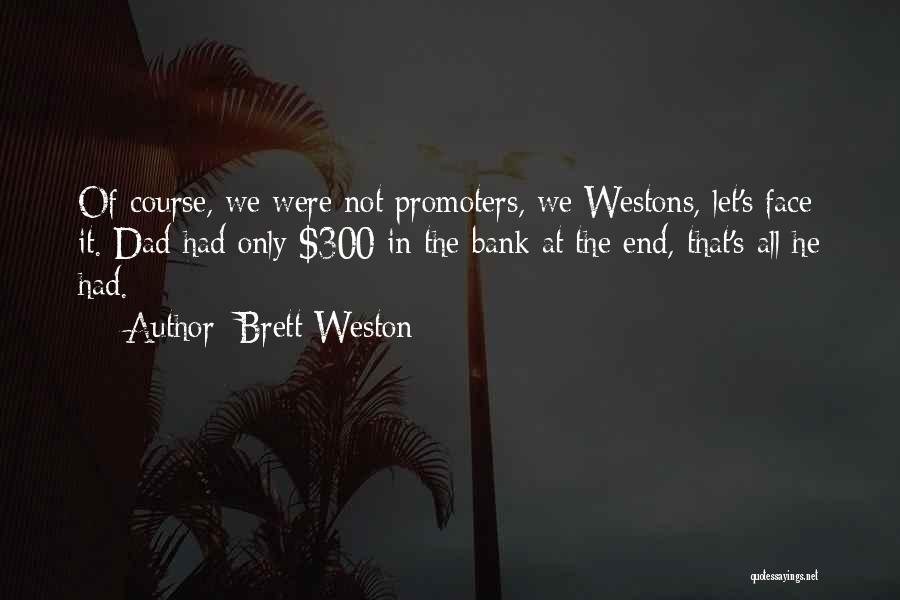 Brett Weston Quotes 782810