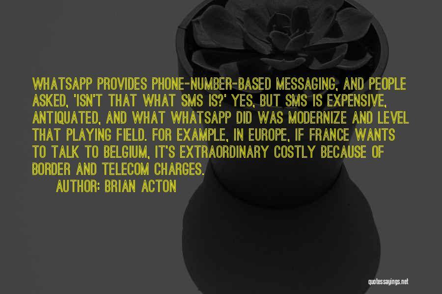 Brian Acton Quotes 1201703