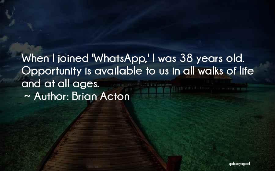 Brian Acton Quotes 1492282