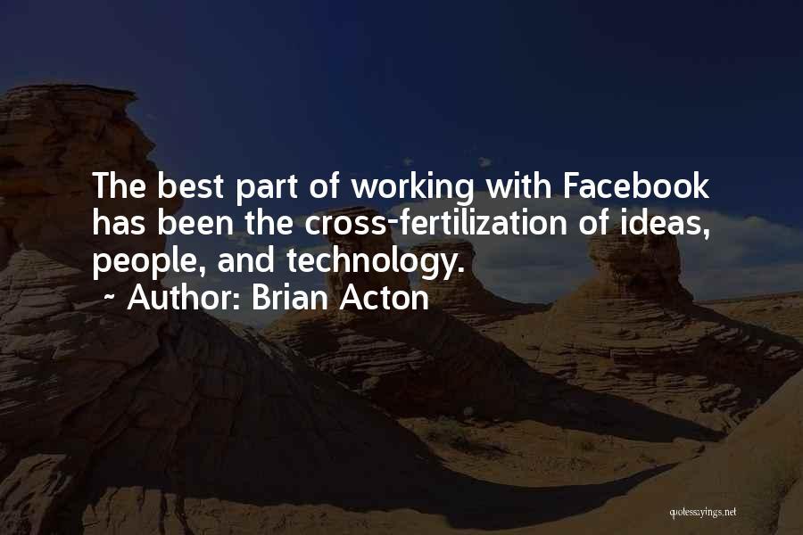 Brian Acton Quotes 175560