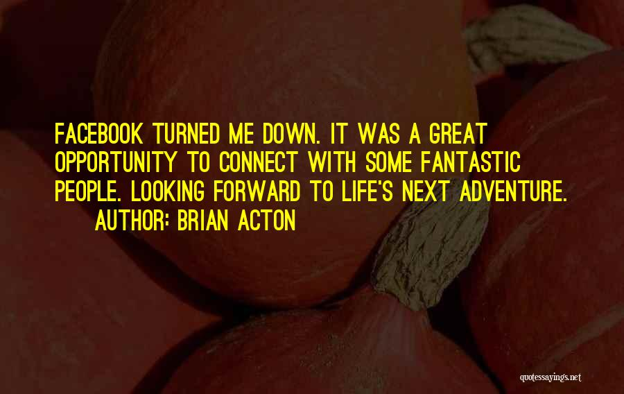 Brian Acton Quotes 1782629