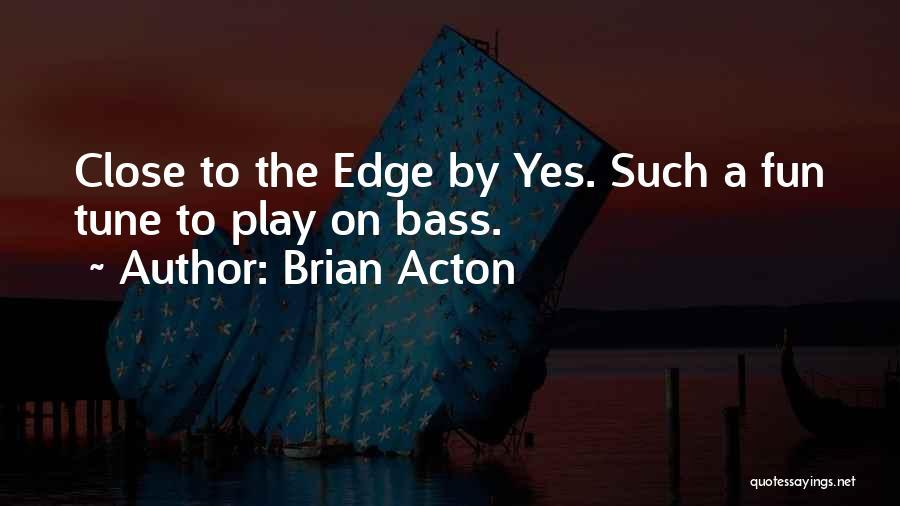 Brian Acton Quotes 2007308