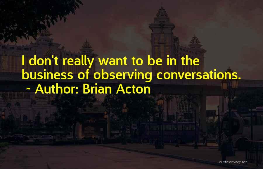 Brian Acton Quotes 2038129