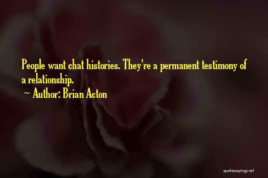 Brian Acton Quotes 237381