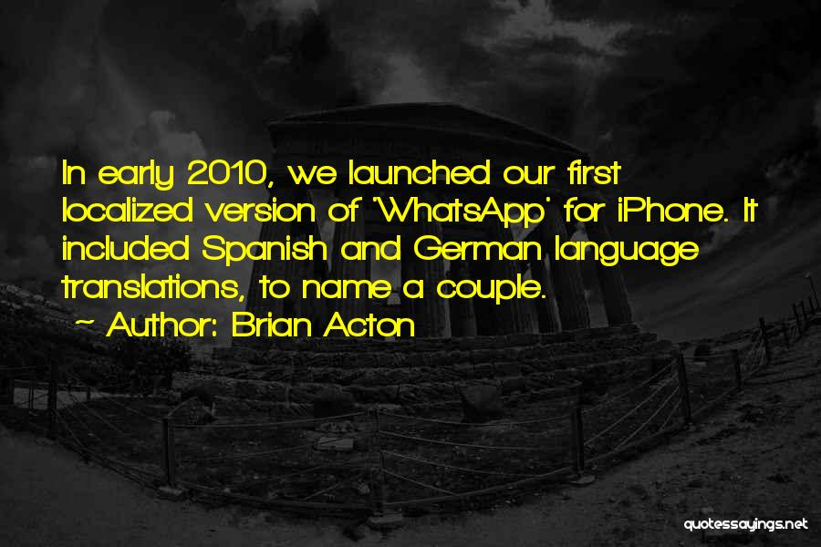 Brian Acton Quotes 325345