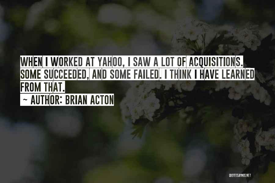 Brian Acton Quotes 772816