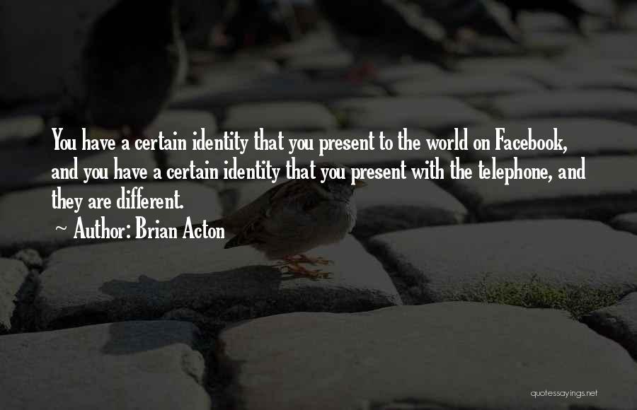 Brian Acton Quotes 940420
