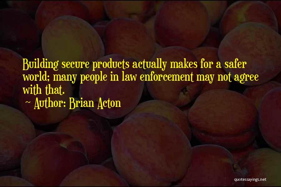 Brian Acton Quotes 978941