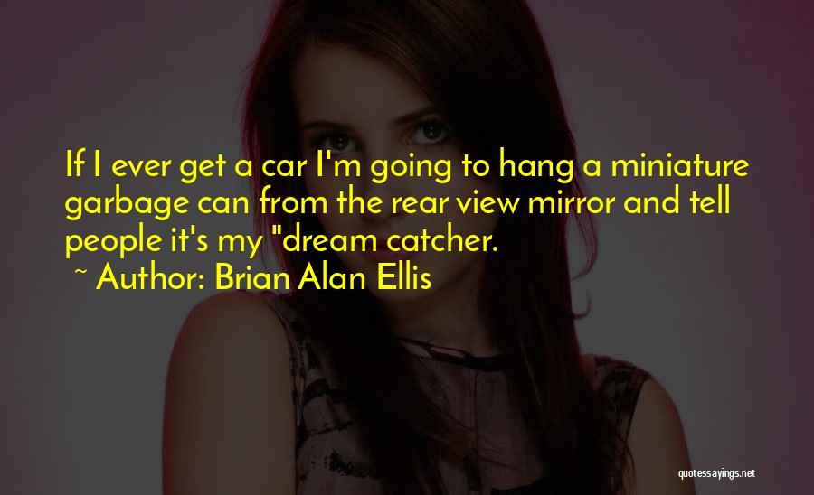 Brian Alan Ellis Quotes 1332604
