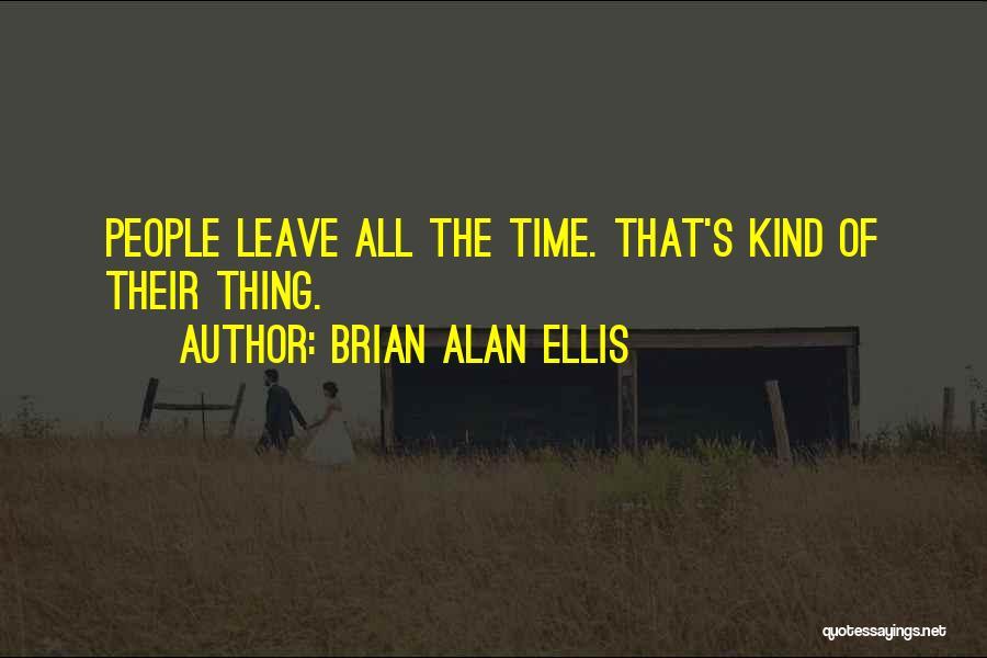 Brian Alan Ellis Quotes 197970