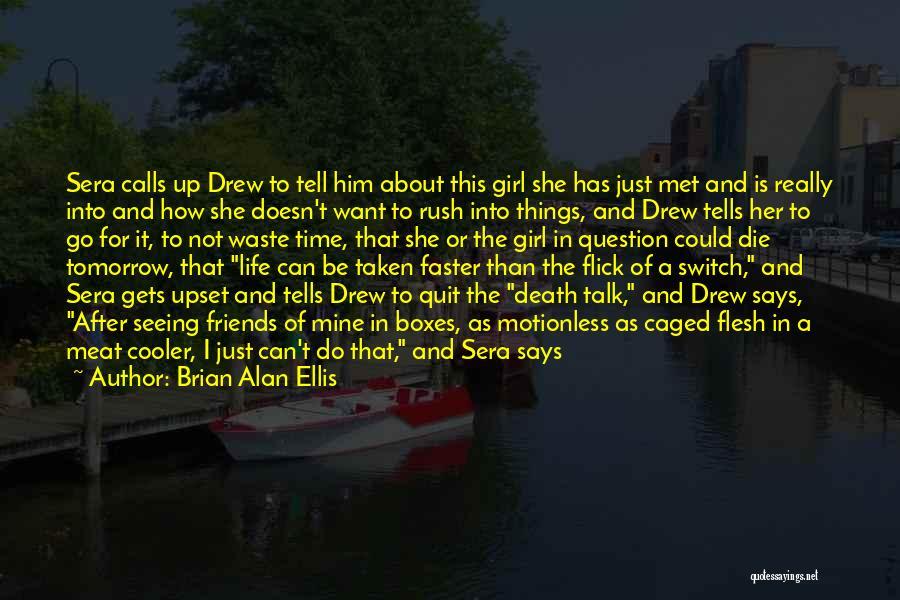 Brian Alan Ellis Quotes 1986986