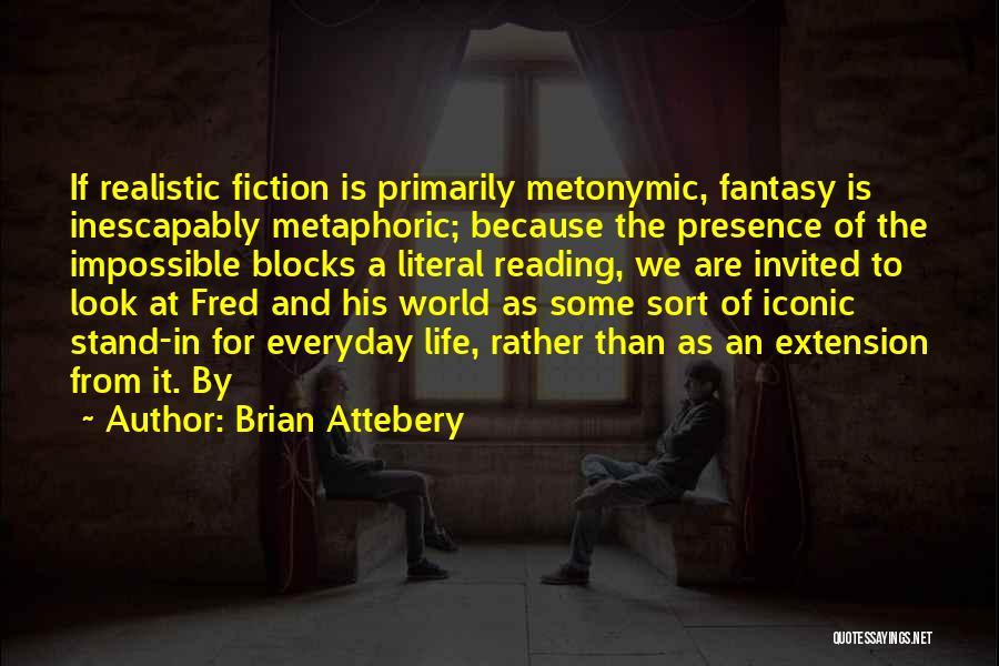 Brian Attebery Quotes 895979