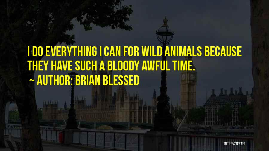 Brian Blessed Quotes 1241549