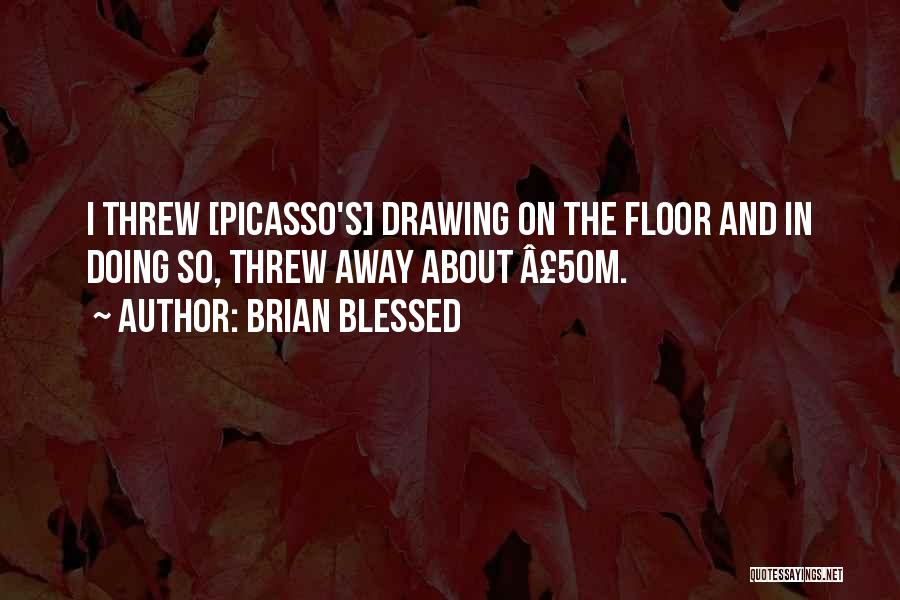 Brian Blessed Quotes 1260342