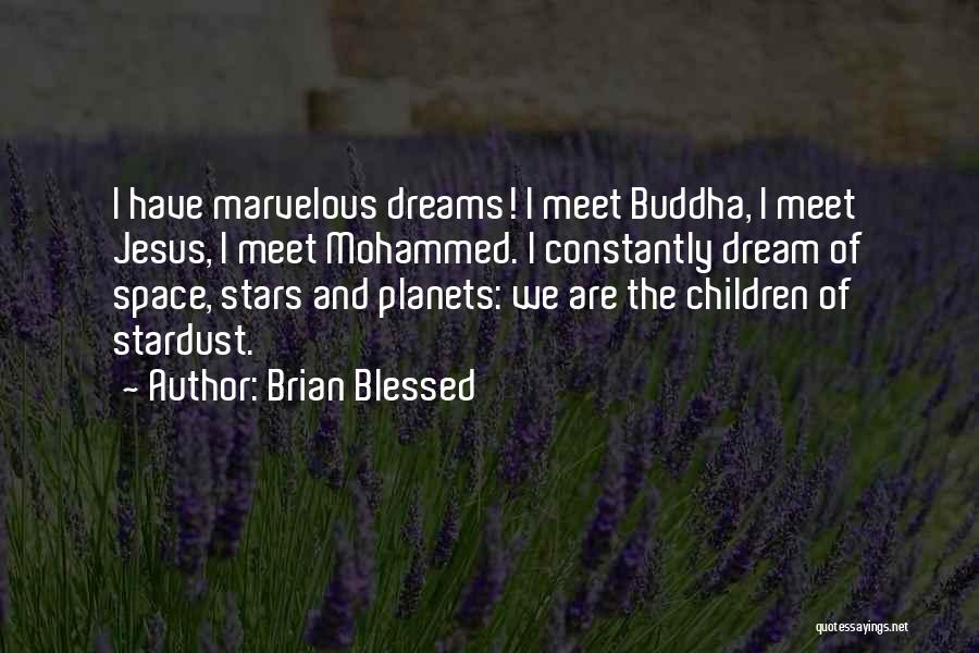 Brian Blessed Quotes 1596870