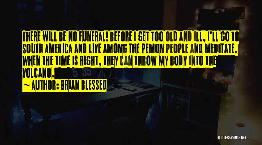Brian Blessed Quotes 1751073