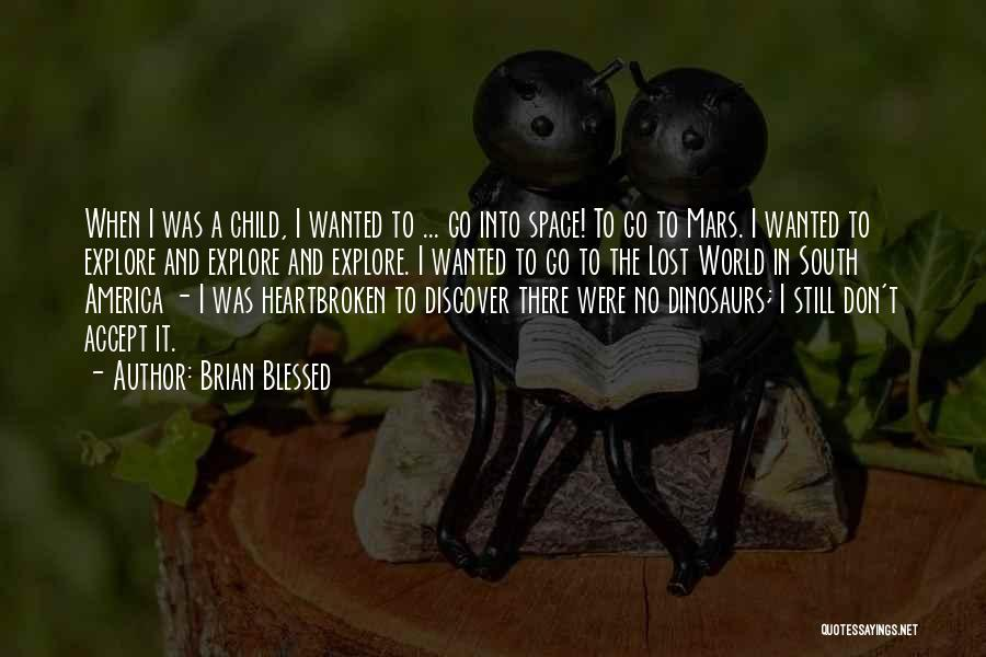 Brian Blessed Quotes 450870