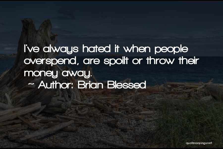 Brian Blessed Quotes 658500