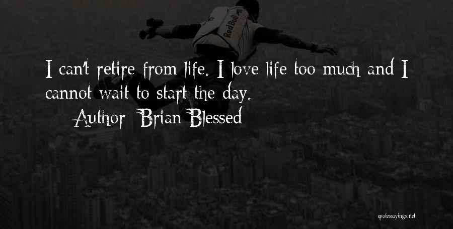 Brian Blessed Quotes 856618