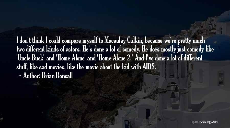 Brian Bonsall Quotes 1830954
